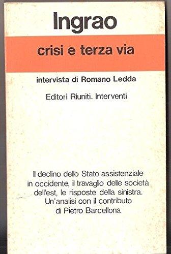 Crisi e terza via. Intervista di Romano Ledda por Pietro Ingrao