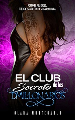 El Club Secreto de los Millonarios: Romance Peligroso, Erótica y Amor con la Chica