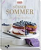 Süßer Sommer - Kuchen, Törtchen und Desserts