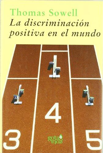La discriminación positiva en el mundo: estudio empírico (Colección verde) por Thomas Sowell