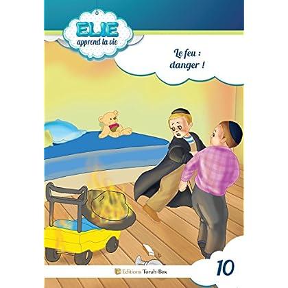 Elie (n°10) : Le feu : danger !