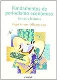 Fundamentos de periodismo económico: temas y lecturas (Comunicación)
