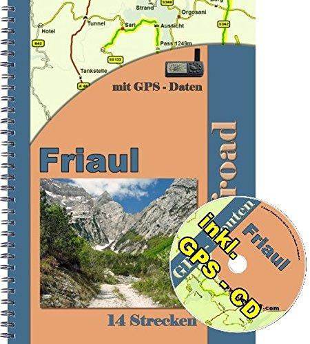 14 On+ Offroad - Strecken Friaul Reiseführer ( inkl. GPS - Daten - CD ): Friaul Reiseführer inkl. GPS Daten CD mit Navi Routen