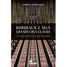 Bordeaux e seus Grands Crus Classés: A história dos melhores vinhos do mundo