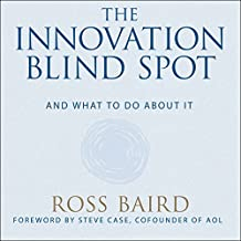 The Innovation Blind Spot: Why We Back the Wrong Ideas - and What to Do About It