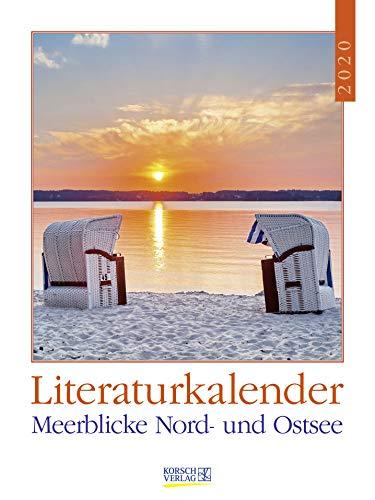 Literaturkalender Meerblicke Nord- und Ostsee 2020: Literarischer Wochenkalender * 1 Woche 1 Seite * literarische Zitate und Bilder * 24 x 32 cm