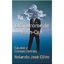 El Síndrome de Burn-Out: Causas y Consecuencias
