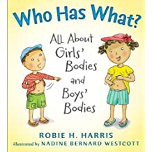 Who Has What?: All About Girls\' Bodies and Boys\' Bodies
