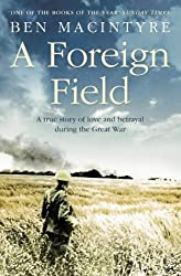 A Foreign Field by Ben Macintyre (2002-07-01)