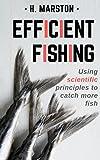 Efficient Fishing: Using scientific principles to catch more fish.