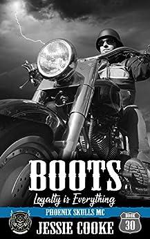 BOOTS: Phoenix Skulls Motorcycle Club (Skulls MC Book 30) (English Edition) van [Cooke, Jessie, Cooke, J. S.]