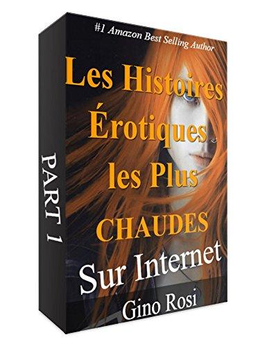 Couverture du livre Les Histoires Érotiques les plus CHAUDES sur Internet Part 1: (French Edition )