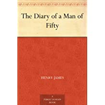 The Diary of a Man of Fifty (English Edition)