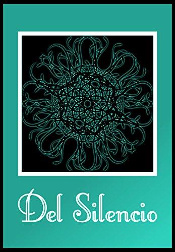 Del Silencio: Poemas reunidos en torno al silencio por David Mingo Belenguer