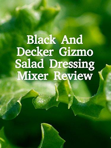 review-black-and-decker-gizmo-salad-dressing-mixer-review-ov