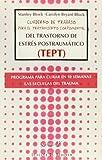 Cuaderno De Trabajo Para El Tratamiento Corpomental Del Trastorno De Estrés Postraumático. Programa Para Curar En 10 Semanas Las Secuelas Del Trauma (Serendipity)