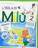 L'isola di Milù. Matematica. Per la Scuola elementare: 2
