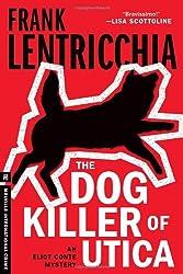 Dog Killer of Utica, The : An Eliot Conte Mystery