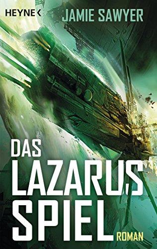 Sawyer, Jamie: Das Lazarus-Spiel