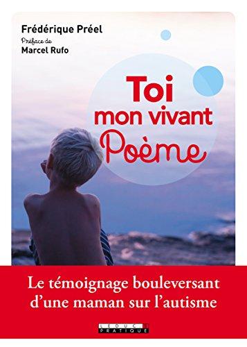 Toi, mon vivant poème : Le témoignage bouleversant d'une maman sur l'autisme par Frederique Preel