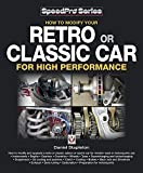How to Modify Your Retro or Classic Car for High Performance (SpeedPro series) (English Edition)
