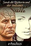 Sarah die Quakerin und der Indianer - Pippa Pralen