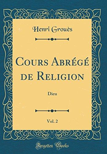 Cours Abrégé de Religion, Vol. 2: Dieu (Classic Reprint)