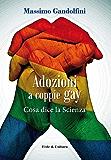 Adozioni a coppie gay (Collana saggistica Vol. 64)