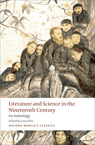 Literature and Science in the Nineteenth Century. An Anthology (Oxford World's Classics)