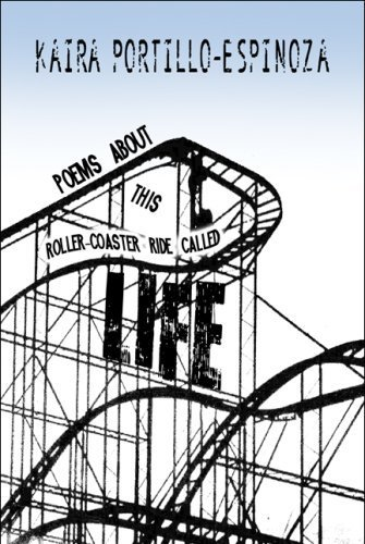 Poems About This Roller-Coaster Ride Called Life by Portillo-Espinoza, Kaira (2009) Paperback