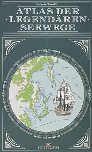Atlas der legendären Seewege