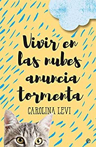 Vivir en las nubes anuncia tormenta par Carolina Levi