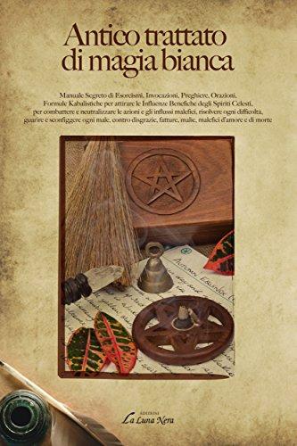 Antico Trattato Di Magia Bianca Manuale Segreto Di Esorcismi