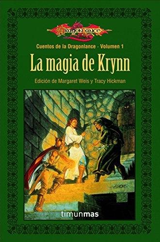 La magia de Krynn: Cuentos de Dragonlance. Volumen 1