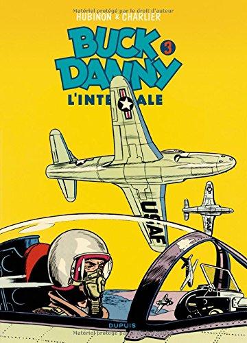 Buck Danny - L'intégrale - tome 3 - Buck Danny 3 (intégrale) 1951- 1953 par Charlier Jean-Michel