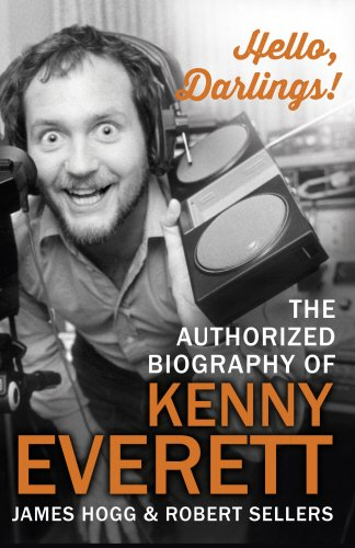 hello-darlings-the-authorized-biography-of-kenny-everett