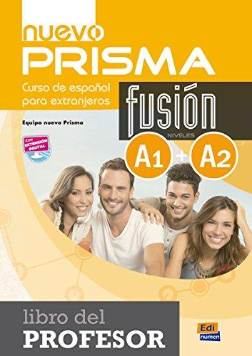 Curso de espanol para extranjeros : Libro del profesor : Fusion niveles A1 + A2 (Nuevo Prisma) de Equipo Nuevo Prisma (15 oct 2014) Tapa blanda