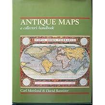 Antique Maps: A Collector's Handbook