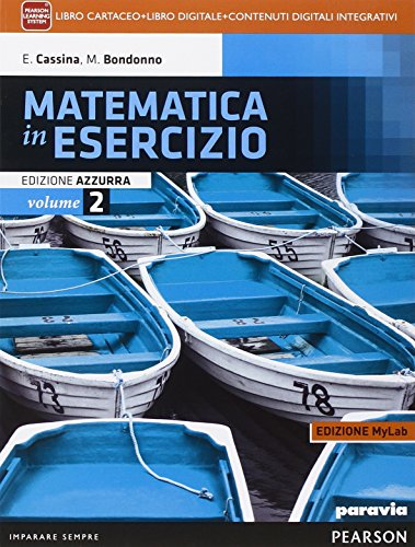 Matematica in esercizio. Ediz. azzurra mylab. Per i Licei umanistici. Con e-book. Con espansione online: 2
