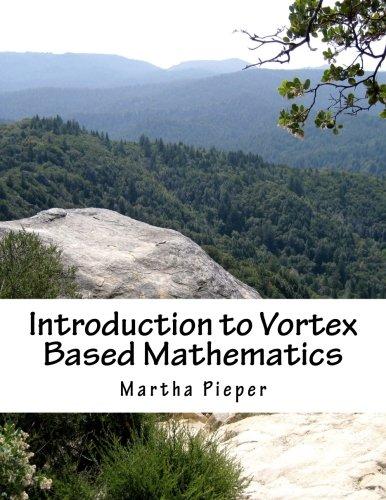 Introduction to Vortex Based Mathematics por Martha Pieper