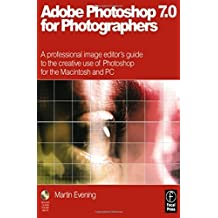Adobe Photoshop 7.0 for Photographers, First Edition by Martin Evening (2002-08-20)