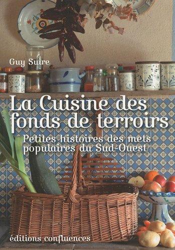 La Cuisine des fonds de terroirs : Petite histoires des mets populaires du sud-Ouest
