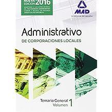 Administrativos de las Corporaciones Locales. Temario General Volumen 1