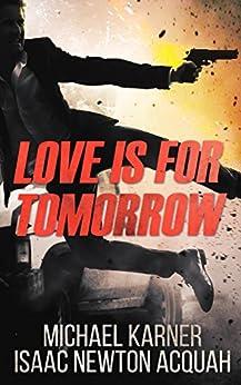 Love Is For Tomorrow: Thriller - Spione, Agenten und Terror in Russland