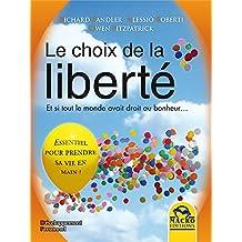Le choix de la liberté: Et si tout le monde avait droit au bonheur… (Développement Personnel)