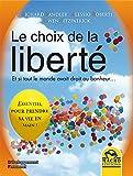 Image de Le choix de la liberté: Et si tout le monde avait droit au bonheur…