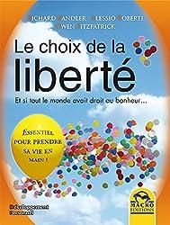 Le choix de la liberté: Et si tout le monde avait droit au bonheur… (Développement Personnel) (French Edition)