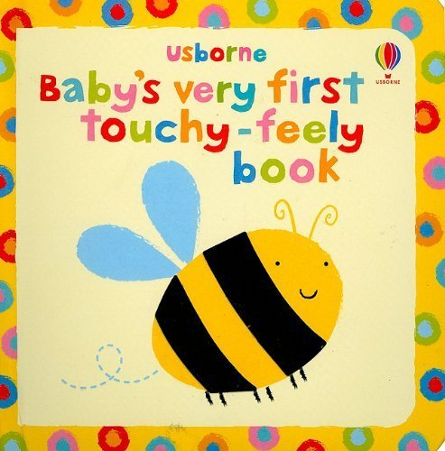 Baby's Very First Touchy-Feely Book (Usborne Touchy-Feely Board Books) (2010-01-03)