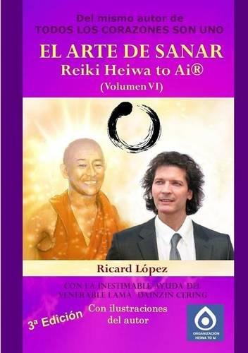 EL ARTE DE SANAR Reiki Heiwa to Ai ® (Volumen VI): Volume 6