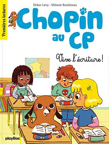 Chopin au CP - Vive l'écriture ! - Tome 2